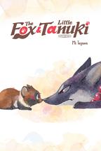 The Fox & Little Tanuki