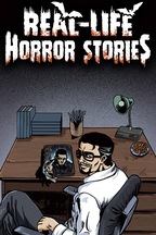 Real-Life Horror Stories