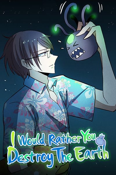I Would Rather You Destroy The Earth thumbnail