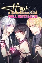 How a Rebellious Girl Fell into Love