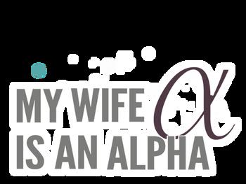 My Wife is an Alpha